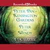 Peter Pan in Kensington Gardens & Peter and Wendy (Unabridged)