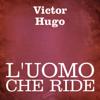 L'uomo che ride - Victor Hugo