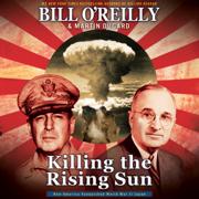 Download Killing the Rising Sun: How America Vanquished World War II Japan (Unabridged) Audio Book
