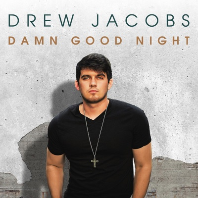 Damn Good Night - EP - Drew Jacobs album