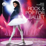 Rock & Pop for Ballet Inspirational Ballet Class Music - David Plumpton - David Plumpton