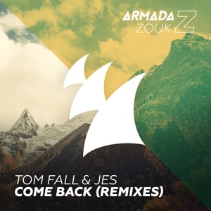 Come Back (Remixes) - EP - Tom Fall & JES - Tom Fall & JES