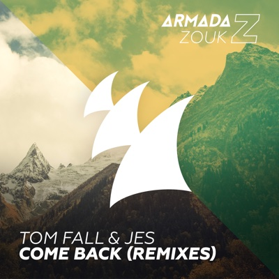 Come Back (Remixes) - EP - Tom Fall & JES album