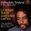 Cándido Fabré - La Habana Quiere Guarachar Contigo artwork