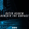 Beneath the Surface - EP - Outer Heaven