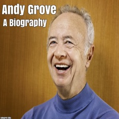 Andy Grove: A Biography (Unabridged)