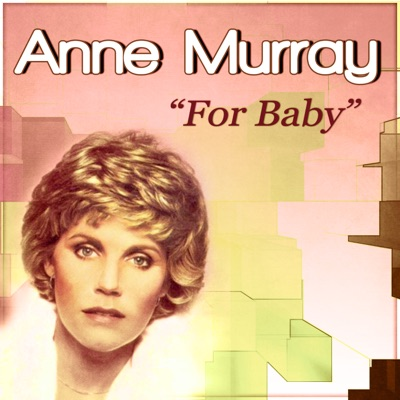 For Baby - Anne Murray