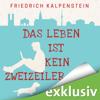 Friedrich Kalpenstein - Das Leben ist kein Zweizeiler Grafik