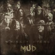 Mud - Whiskey Myers - Whiskey Myers