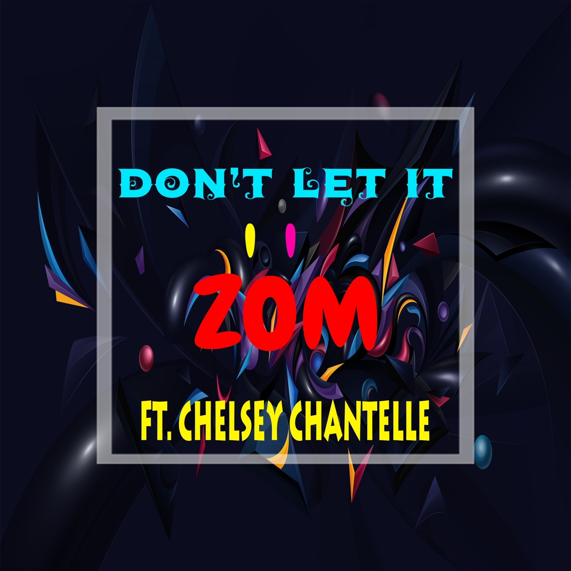 Don't Let It (feat. Chelsey Chantelle) - Single