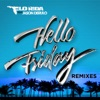 Hello Friday (feat. Jason Derulo) [Remixes] - EP, Flo Rida
