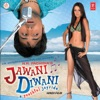 Jawani Diwani - A Youthful Joyride (Original Motion Picture Soundtrack)
