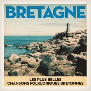 Bretagne: Les plus belles chansons du peuple Breton – Various Artists