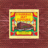Hot (Remastered  20th Anniversary Edition)-Squirrel Nut Zippers