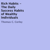 Rich Habits: The Daily Success Habits of Wealthy Individuals (Unabridged)