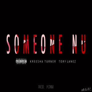 Someone Nu (feat. Kreesha Turner & Tory Lanez) - Single Mp3 Download