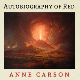 Autobiography of Red: Vintage Contemporaries Series (Unabridged) - Anne Carson mp3 listen download