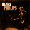 Neither Here Nor There - Henry Phillips