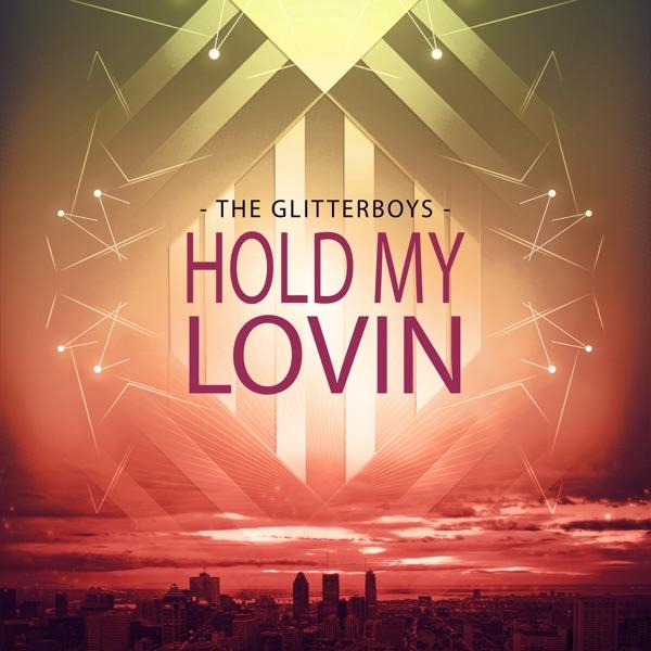 Hold My Lovin' - Single