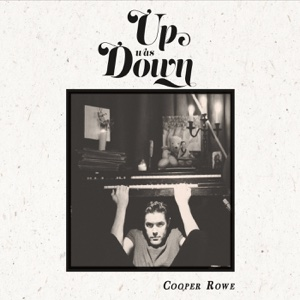 Up Was Down - EP - Cooper Rowe - Cooper Rowe