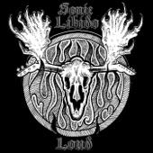 Sonic Libido - Hear It Loud