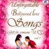 Unforgettable Bollywood Love Songs, Vol. 5