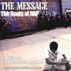 The Message: The Roots of Rap - Various Artists
