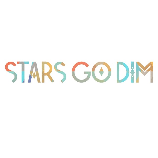 Stars Go Dim - You Are Loved