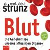 Ulrich Strunz - Blut - Die Geheimnisse unseres