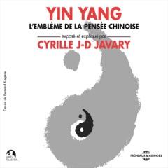 Yin Yang. L'emblème de la pensée chinoise