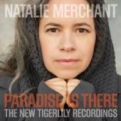 Natalie Merchant - Where I Go