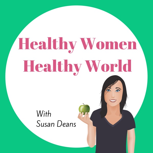 Healthy Women, Healthy World with Susan Deans