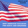 Best American Lullabies for Babys and Newborn - American Lullaby Orchestra