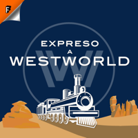 Expreso a Westworld podcast
