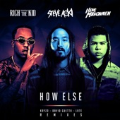 How Else (feat. Rich the Kid & Ilovemakonnen) [Remixes] - Single