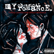 Three Cheers for Sweet Revenge - My Chemical Romance - My Chemical Romance