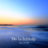 Alive - Do As Infinity