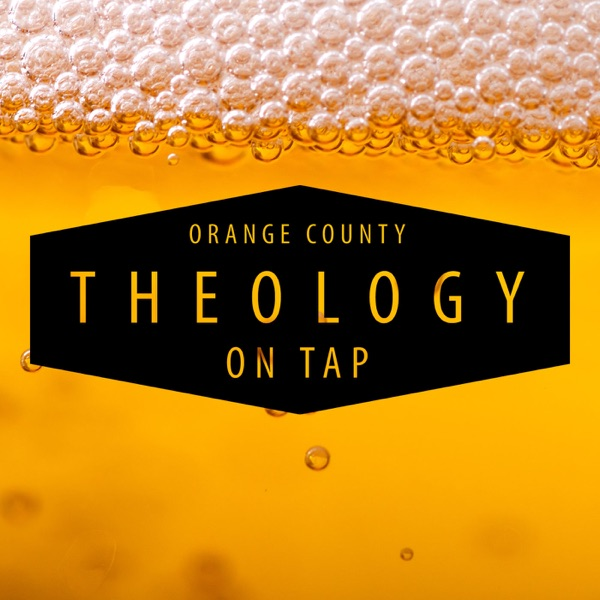 Blessed John Henry Newman Catholic Church - Theology on Tap - Orange County Podcast