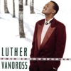 Luther Vandross - Every Year Every Christmas