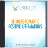 Be More Romantic Affirmations - EP - Trinity Affirmations