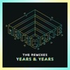 Meteorite (The Remixes) - Single, Years & Years