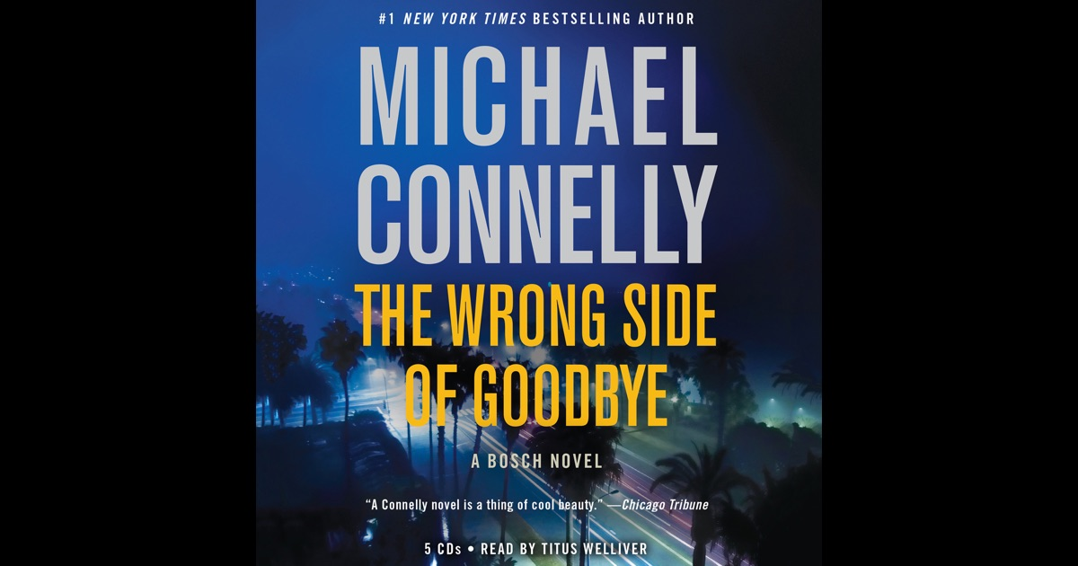A Harry Bosch Novel: The Wrong Side of Goodbye 19 by Michael Connelly (2017,...