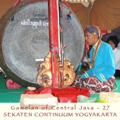 Gamelan of Central Java - 27 Sekaten Continuum Yogyakarta
