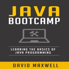 Java: Programming Bootcamp: The Crash Course for Understanding the Basics of Java Computer Language (Unabridged)
