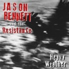Heavy Weather - Jason Bennett & The Resistance