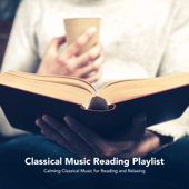 Classical Music Reading Playlist: Calming Classical Music for Reading and Relaxing