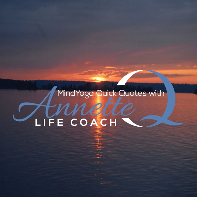 Mindyoga Quick Quotes With Annetteq By Annette Quarrier On Apple
