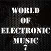 World of Electronic Music, Vol. 7 - Various Artists