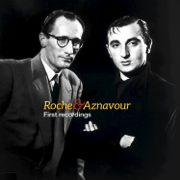 Roche & Aznavour - First Recordings - Charles Aznavour & Pierre Roche - Charles Aznavour & Pierre Roche