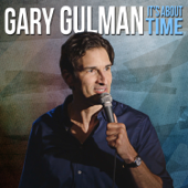 It's About Time-Gary Gulman